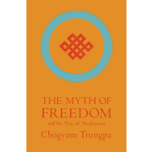Trungpa Rinpoche (1976) The Myth of Freedom